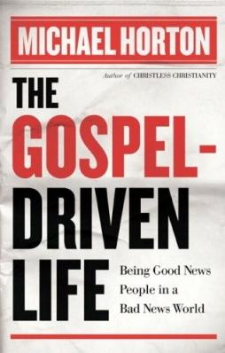 Gospel Driven Life - Horton
