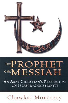 The Prophet and the Messiah - Moucarry