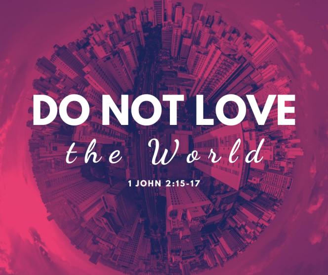 DoNotLoveTheWorld.png